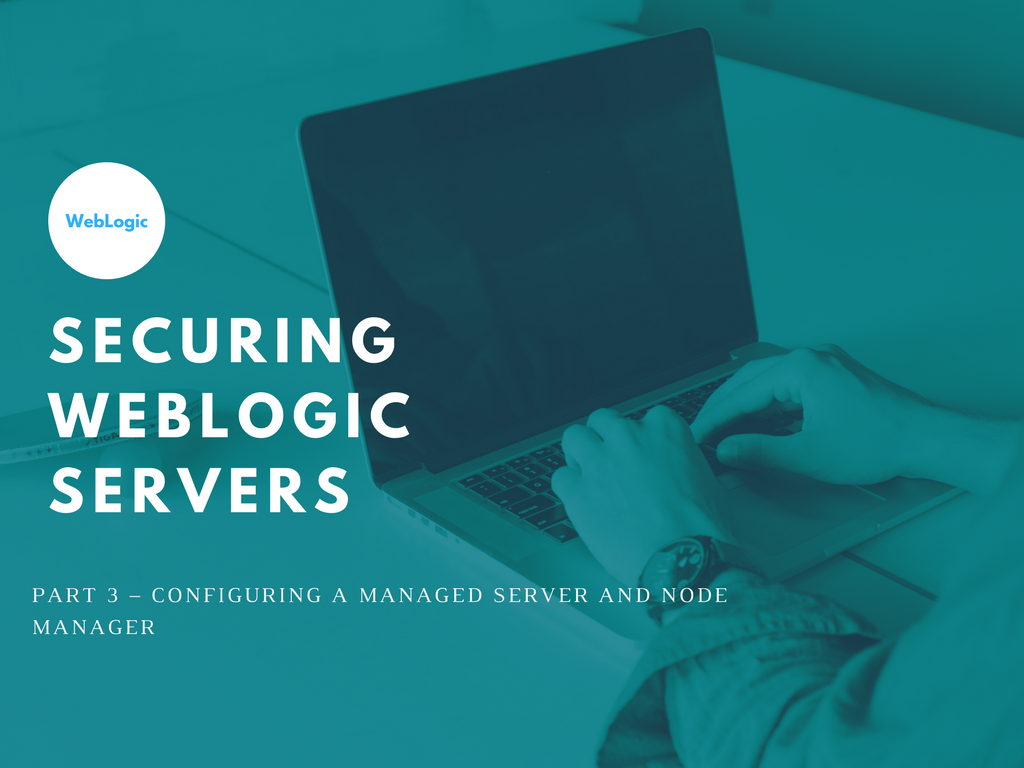Securing WebLogic Servers Part 3 Managed Server.png